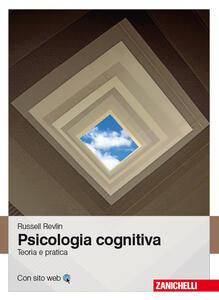 Psicologia cognitiva. Teoria e pratica - Russel Revlin - copertina