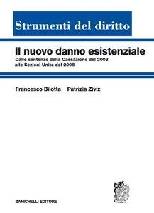 Libro Il nuovo danno esistenziale Francesco Bilotta , Patrizia Ziviz
