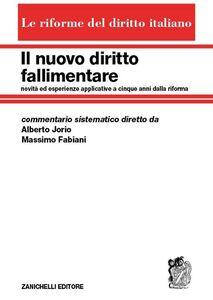 Foto Cover di Il nuovo diritto fallimentare, Libro di Alberto Jorio,Massimo Fabiani, edito da Zanichelli