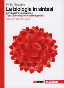 La biologia in sintesi. Per ripassare e prepararsi ai test di ammissione alluniversità. Con Contenuto digitale (fornito elettronicamente).pdf