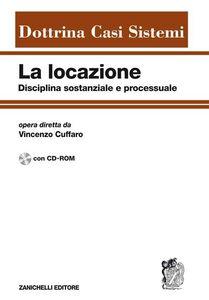 Foto Cover di La locazione disciplina sostanziale e processuale. Con CD-ROM, Libro di  edito da Zanichelli
