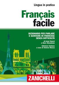 Libro Français facile. Dizionario per parlare e scrivere in francese senza difficoltà Anne Tavard , Marc Menahem