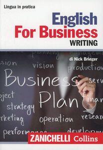Foto Cover di English for business. Writing, Libro di Nick Brieger, edito da Zanichelli
