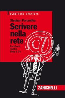 Scrivere nella rete. Facebook, Twitter, Blog & Co..pdf