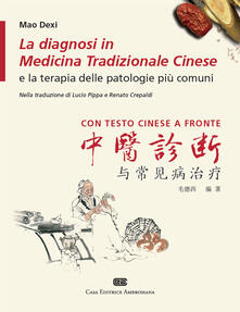 La diagnosi in medicina tradizionale cinese e la terapia delle patologie più comuni. Testo cinese a fronte.pdf