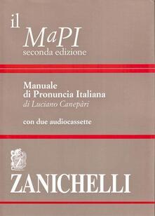 Il MaPI. Manuale di pronuncia italiana. Con 2 audiocassette.pdf