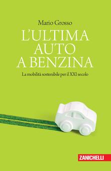 Librisulladiversita.it L' ultima auto a benzina. La mobilità sostenibile per il XXI secolo Image