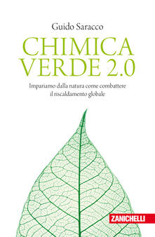 Premioquesti.it Chimica verde 2.0. Impariamo dalla natura come combattere il riscaldamento globale Image