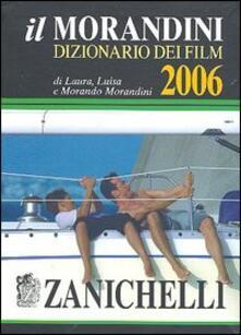 Daddyswing.es Il Morandini. Dizionario dei film 2006 Image
