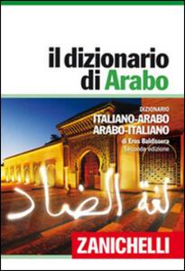 Il dizionario di arabo. Dizionario italiano-arabo, arabo-italiano. Plus digitale. Con aggiornamento online - Eros Baldissera - copertina