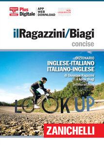 Libro Il Ragazzini-Biagi concise. Dizionario inglese-italiano. Italian-English dictionary. Plus digitale Giuseppe Ragazzini , Adele Biagi