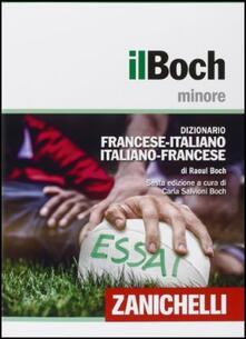 Il Boch minore. Dizionario francese-italiano, italiano-francese. Con aggiornamento online.pdf