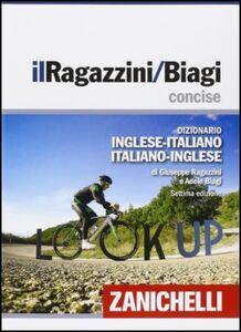 Libro Il Ragazzini/Biagi concise. Dizionario inglese-italiano. Italian-English dictionary. Con aggiornamento online Giuseppe Ragazzini , Adele Biagi