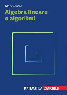 Algebra lineare e algoritmi. Con espansione online.pdf