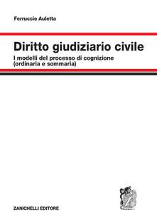 Diritto giudiziario civile. I modelli del processo di cognizione (ordinaria e sommaria).pdf