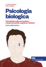 Psicologia biologica. Introduzione alle neurosceinze comportamentali, cognitive e cliniche. Con aggiornamento online. Con app. Con e-book