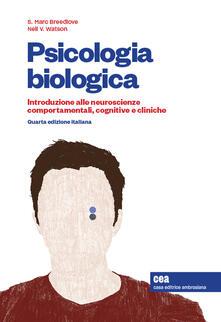 Voluntariadobaleares2014.es Psicologia biologica. Introduzione alle neurosceinze comportamentali, cognitive e cliniche. Con aggiornamento online. Con app. Con e-book Image