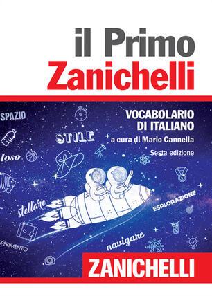 Cartina Politica Italia Zanichelli.Il Primo Zanichelli Vocabolario Di Italiano Mario Cannella Libro Zanichelli Ibs
