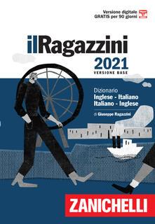 Voluntariadobaleares2014.es Il Ragazzini 2021. Dizionario inglese-italiano, italiano-inglese. Versione base Image