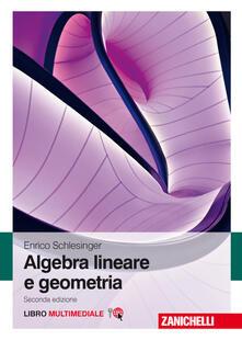 Letterarioprimopiano.it Algebra lineare e geometria. Con e-book Image