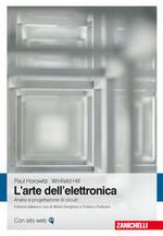 L' arte dell'elettronica. Analisi e progettazione di circuiti