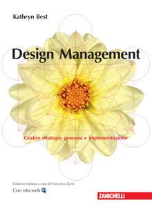 Design management. Gestire strategie, processi e implementazione