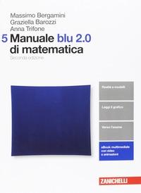 MANUALE BLU 2.0 DI MATEMATICA 5 ED. MIST