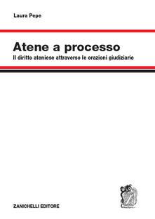 Atene a processo. Il diritto ateniese attraverso le orazioni giudiziarie.pdf