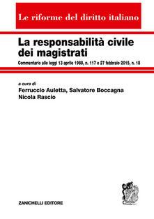 Equilibrifestival.it La responsabilità civile dei magistrati. Commentario alle leggi 13 aprile 1988, n. 117 e 27 febbraio 2015, n. 18 Image