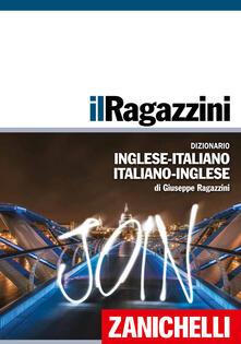 Voluntariadobaleares2014.es Il Ragazzini. Dizionario inglese-italiano, italiano-inglese Image