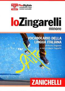 Foto Cover di Lo Zingarelli minore. Vocabolario della lingua italiana. Con aggiornamento online, Libro di Nicola Zingarelli, edito da Zanichelli