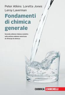 Fondamenti di chimica generale. Con Contenuto digitale (fornito elettronicamente) - Peter William Atkins,Loretta Jones,Leroy Laverman - copertina