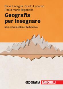 Geografia per insegnare. Idee e strumenti per la didattica.pdf