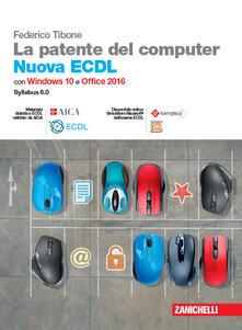 Letterarioprimopiano.it La patente del computer. Nuova ECDL. Versione per Windows 10 e Office 2016. Syllabus 6.0. Con e-book Image
