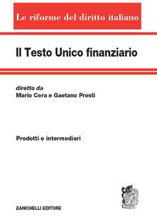 Amatigota.it Il testo unico finanziario. Vol. 1: Prodotti e intermediari. Image
