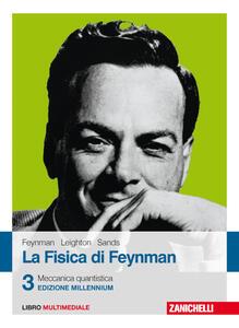 La fisica di Feynman. Con Contenuto digitale (fornito elettronicamente). Vol. 3: Meccanica quantistica. - Richard P. Feynman,Robert B. Leighton,Matthew Sands - copertina