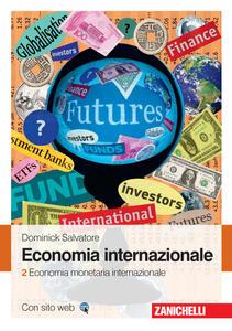 Economia internazionale. Vol. 2: Economia monetaria internazionale. - Dominick Salvatore - copertina
