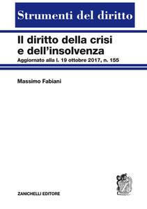 Diritto della crisi e dell'insolvenza. Aggiornato alla l. 19 ottobre 2017, n. 155