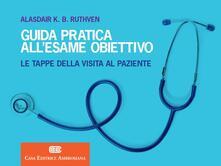 Guida pratica allesame obiettivo. Le tappe della visita al paziente.pdf