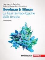 Goodman & Gilman. Le basi farmacologiche della terapia. Con espansione online