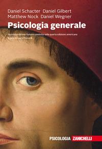 Psicologia generale. Con e-book - Schacter Daniel L. Gilbert Daniel T. Wegner Daniel M. - wuz.it