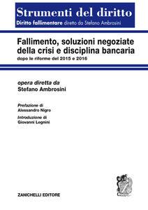 Fallimento, soluzioni negoziate della crisi e disciplina bancaria dopo le riforme del 2015 e del 2016