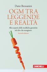OGM tra leggende e realtà. Alla scoperta delle modifiche genetiche nel cibo che mangiamo
