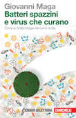 Libro Batteri spazzini e virus che curano. Come le biotecnologie riscrivono la vita Giovanni Maga