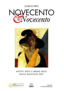 Foto Cover di Novecento & Novecento, Libro di Carlo Pepi, edito da Giunti Editore