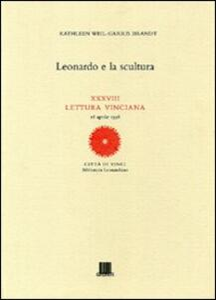 Leonardo e la scultura - Kathleen Weil Garris Brandt - copertina