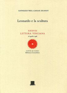 Libro Leonardo e la scultura Kathleen Weil Garris Brandt