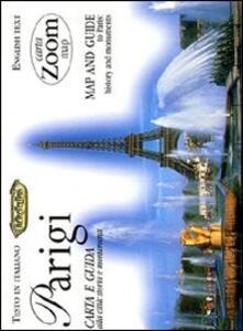 Parigi. Carta e guida alla città: storia e monumenti