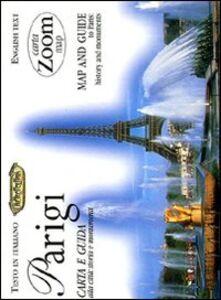 Libro Parigi. Carta e guida alla città: storia e monumenti