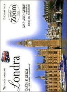 Libro Londra. Carta e guida alla città: storia e monumenti